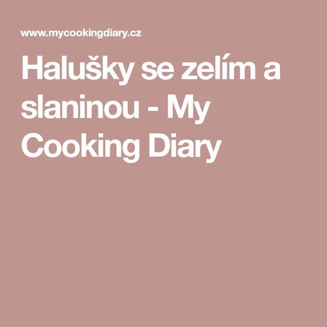 Halušky se zelím a slaninou - My Cooking Diary
