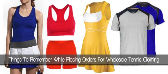 Things To Remember While Placing Orders For #Wholesale #Tennis #Clothing @alanic.com