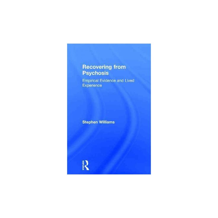 Recovering from Psychosis : Empirical Evidence and Lived Experience (Hardcover) (Stephen Williams)
