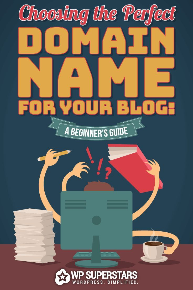 Choosing The Perfect Domain Name For Your Blog: A Beginner's Guide