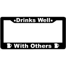 Drinks Well With Others License Plate Frame