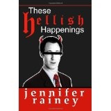 These Hellish Happenings (Paperback)By Jennifer Rainey