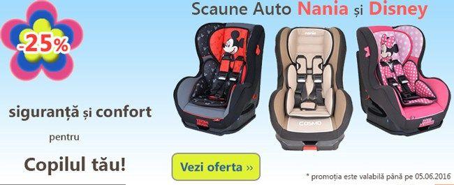 OFERTA SCAUNE AUTO NANIA SI DISNEY PROMO SCAUNE AUTO BABYNEEDS.RO Similare