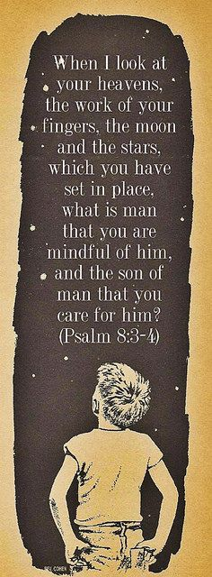 Psalm 8:3-4 | Flickr - Photo Sharing!