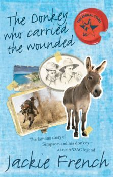 The Donkey Who Carried the Wounded by Jackie French. The famous story of Simpson and his donkey - a true Anzac legend Most Australians know of Simpson and his donkey, who became heroes at Gallipoli, even among the Turkish forces. Few know where the donkey came from, or what happened to him after World War I. Or that another man carried on rescuing the wounded with the donkey after Simpson died.