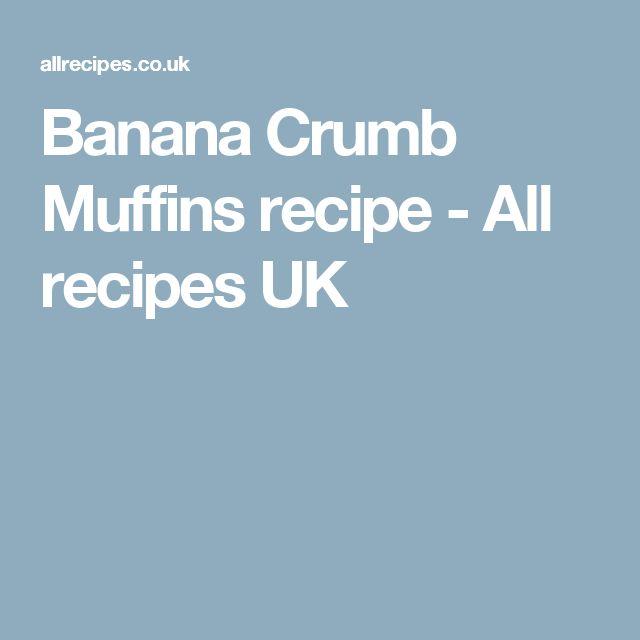 Banana Crumb Muffins recipe - All recipes UK