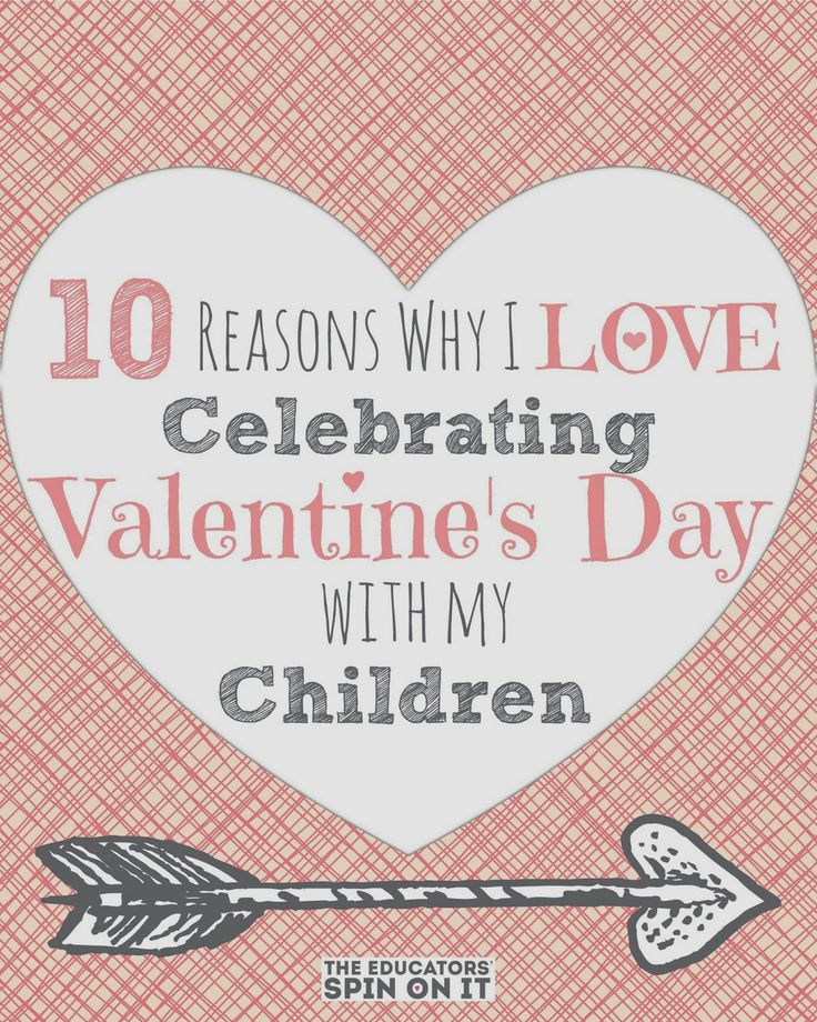 10 Reasons Why I Love Celebrating Valentine's Day with My Children