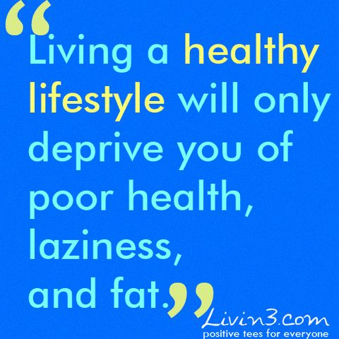 Fitness Quote Living A Healthy Lifestyle Will Only Deprive You Of Poor Health L