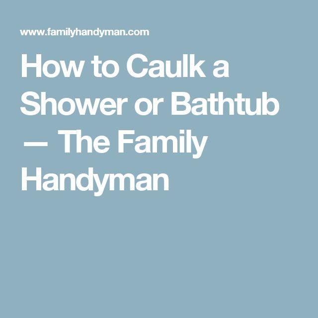 How to Caulk a Shower or Bathtub — The Family Handyman
