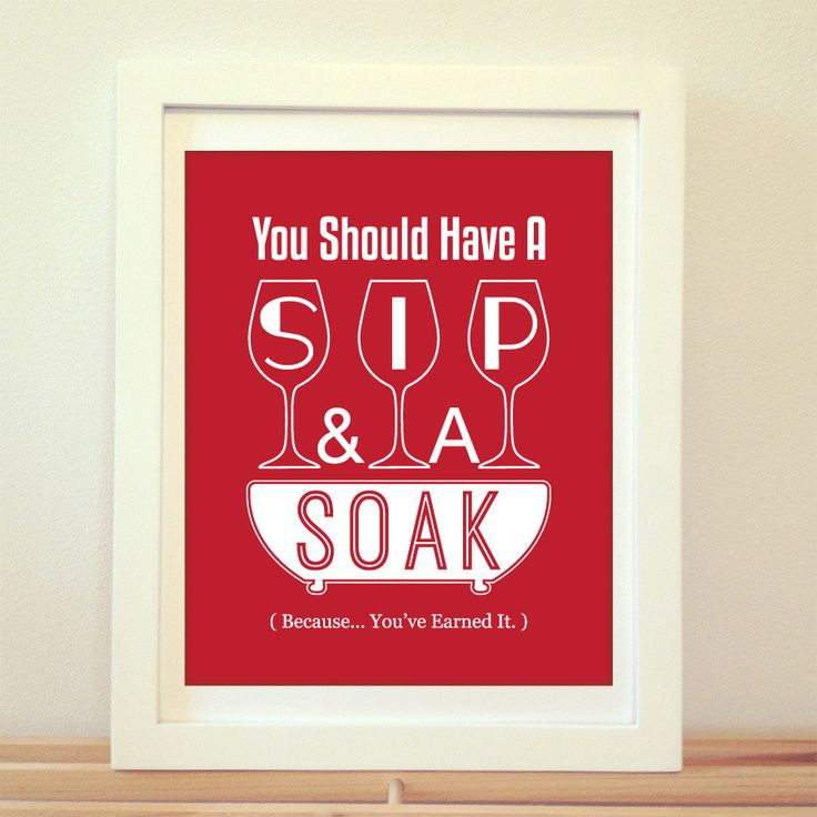 You Should Have A Sip And A Soak, Wine Print, Bathroom Print, Typography