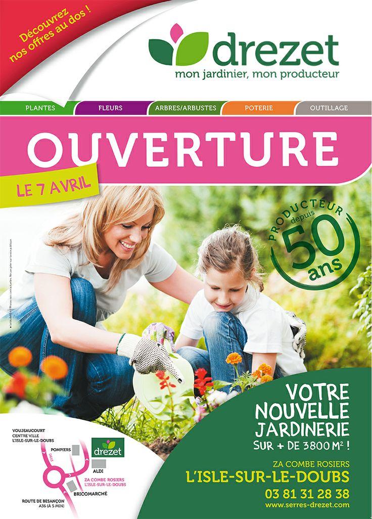 Drezet - L'Isle-sur-le-Doubs  Ouverture de la nouvelle jardinerie pour les serres Drezet, spécialisées dans l'horticulture et la jardinerie dans le Pays de Montbéliard. Flyer réalisé par l'agence.