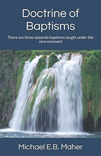 Doctrine of Baptisms: There are three separate baptisms t... https://www.amazon.com/dp/152035200X/ref=cm_sw_r_pi_dp_x_AoHDybEMCF2NH