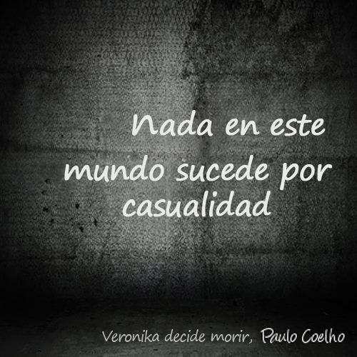"""""""Nada en este mundo sucede por casualidad"""" #PauloCoelho #Citas #Frases @Candidman"""