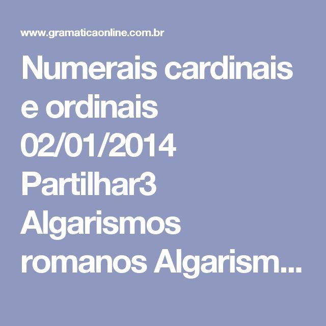 Numerais cardinais e ordinais 02/01/2014    Partilhar3 Algarismos romanos Algarismos arábicos Numerais cardinais Numerais ordinais I 1 UM PRIMEIRO II 2 DOIS SEGUNDO III 3 TRÊS TERCEIRO IV 4 QUATRO QUARTO V 5 CINCO QUINTO VI 6 SEIS SEXTO VII 7 SETE SÉTIMO VIII 8 OITO OITAVO IX 9 NOVE NONO X 10 DEZ DÉCIMO XI 11 ONZE DÉCIMO PRIMEIRO XII 12 DOZE DÉCIMO SEGUNDO XIII 13 TREZE DÉCIMO TERCEIRO XIV 14 CATORZE QUATORZE DÉCIMO QUARTO XV 15…