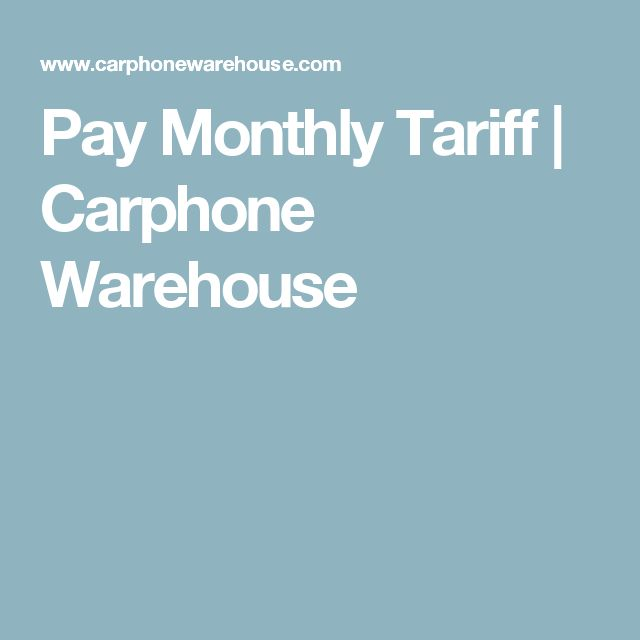 Pay Monthly Tariff | Carphone Warehouse