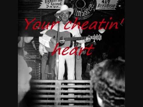 HANK WILLIAMS Sr ~ Your Cheatin Heart (lyrics)  my dad sang this to my mom