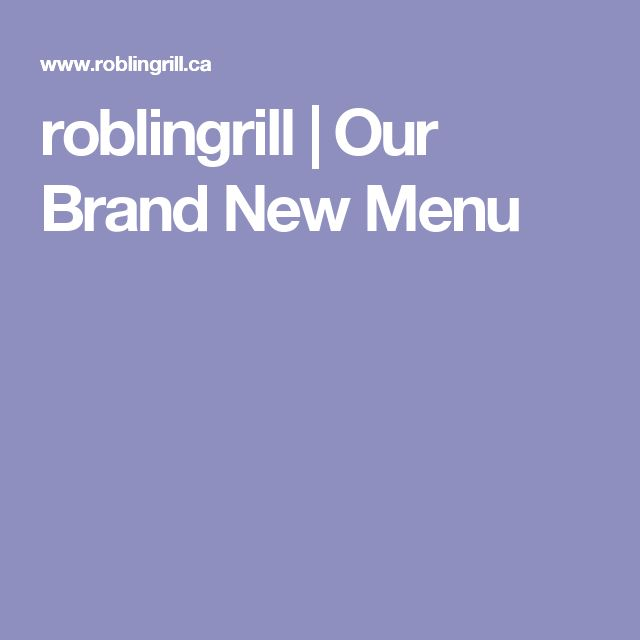 roblingrill | Our Brand New Menu
