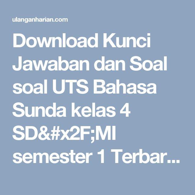Download Kunci Jawaban dan Soal soal UTS Bahasa Sunda kelas 4 SD/MI semester 1 Terbaru dan Terlengkap - UlanganHarian.Com