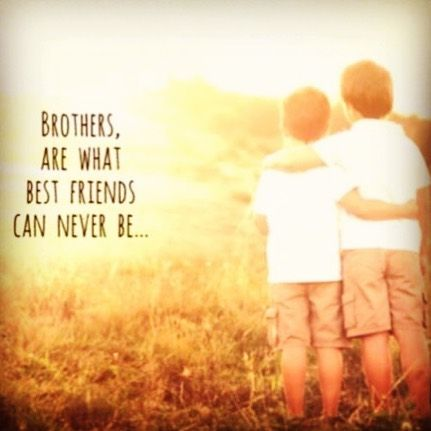 Brotherly Love Quotes Cool 39 Best Brotherly Love Images On Pinterest  Families Brother And