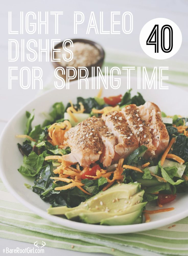 40 Light Paleo Dishes to Get Your Springtime Started Right!