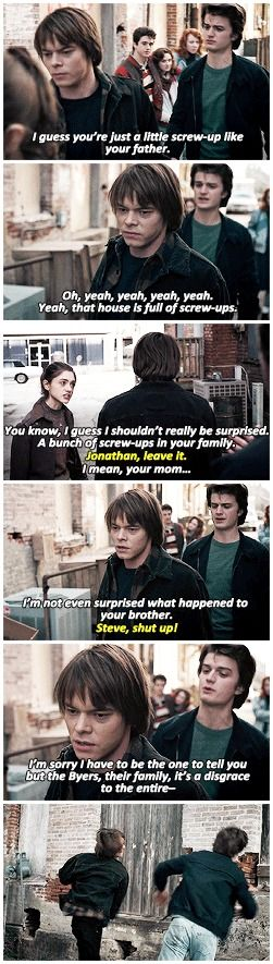 """""""I'm impressed, Byers. I guess you're just a little screw-up like your father"""" - Steve, Jonathan, Nancy, Carol and Tommy #StrangerThings"""
