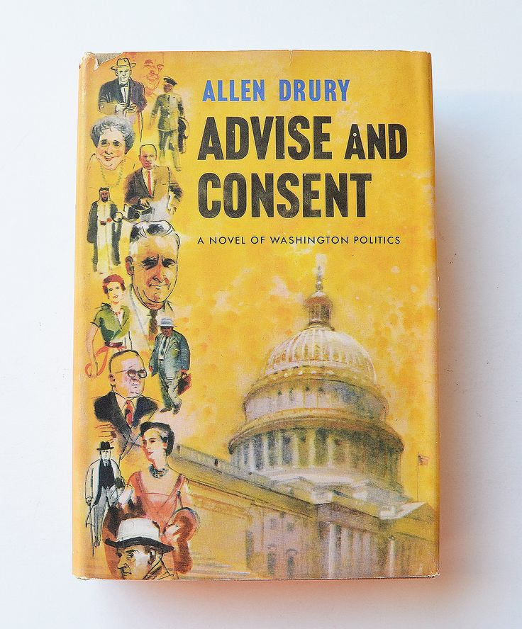 Advise and Consent : A novel of Washington Politics by Allen Drury ; Drawings by Arthur Shilstone
