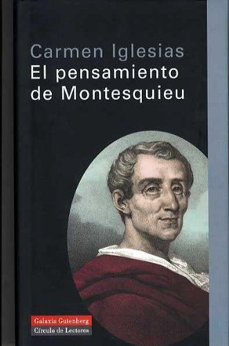 El pensamiento de Montesquieu: ciencia y filosofía en el siglo XVIII / Carmen Iglesias, 2005 http://absysnetweb.bbtk.ull.es/cgi-bin/abnetopac01?TITN=527278