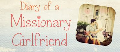 Diary of a Missionary Girlfriend