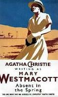 Absent in the Spring by Mary Westmacott (Agatha Christie)