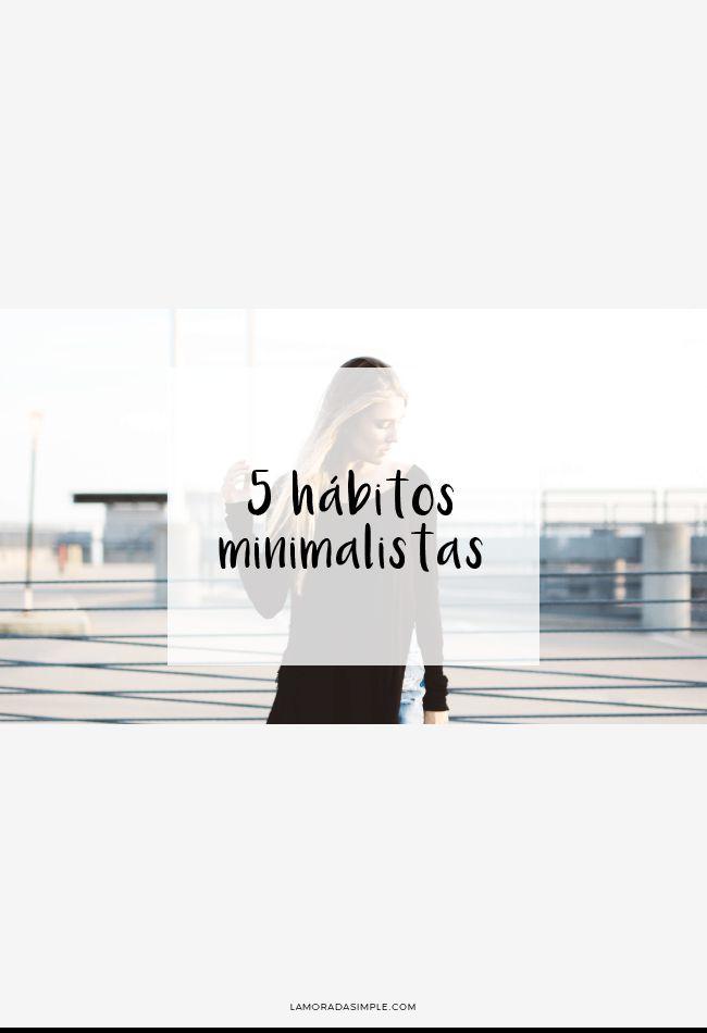 5 Hábitos Minimalistas Para Una Vida Sencilla Libre De Caos