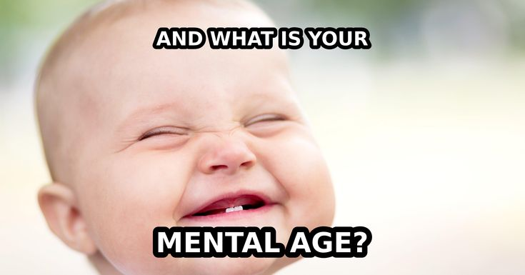 Mental Age Test--I took this quiz a few months back and was 34. Now I'm 25. Regressing at an alarming rate. jeez
