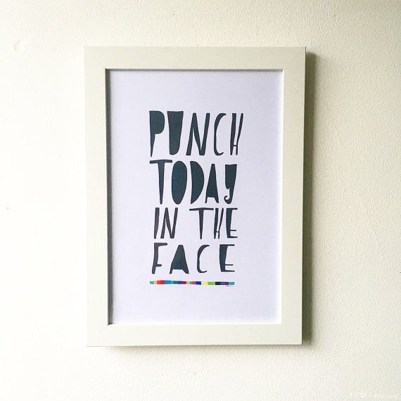 Hey, I found this really awesome Etsy listing at https://www.etsy.com/listing/171614145/punch-today-print