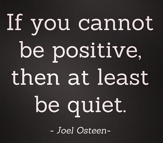 If you cannot be positive then at least be quiet. #Wisdom #Quotes #Thoughts