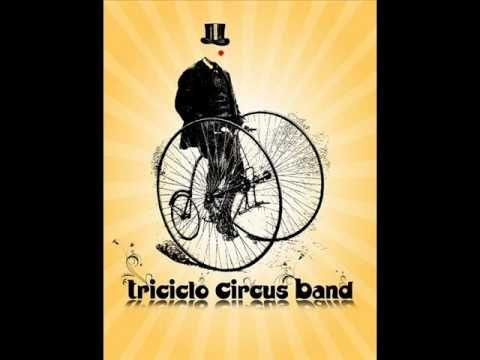 Triciclo Circus Band - Excusez-Moi
