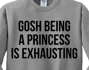 Disney principessa camicia - Gosh essendo che una principessa è estenuante oversize maglia - Tumblr dicendo camicia; Hipster camicia; Principessa camicia;