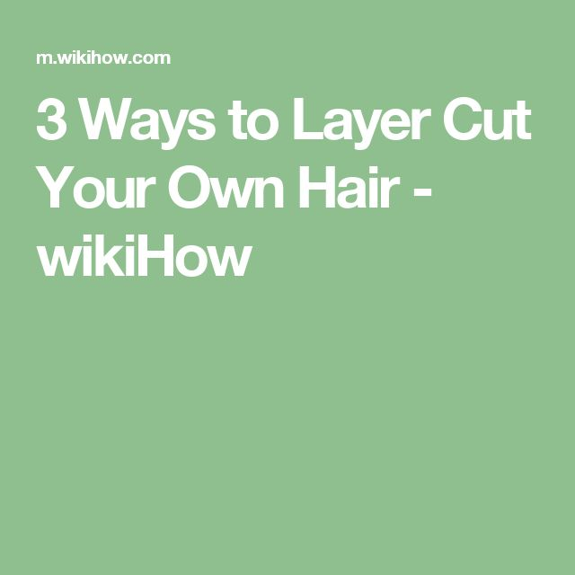 how to cut layer into your own hair
