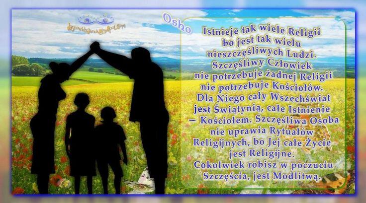 Szczęśliwy Człowiek nie potrzebuje Religii - Osho   http://jasnowidzjacek.blogspot.com