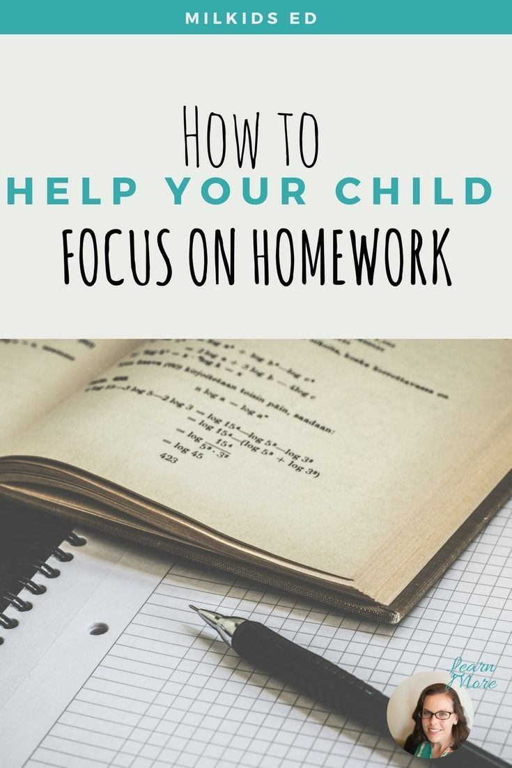Help child focus on homework