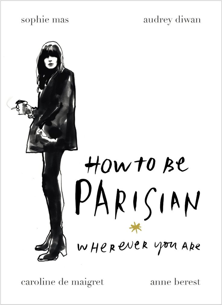 How To Be Parisian: Wherever You Are - her new book launches in Sept - Did you already preorder?