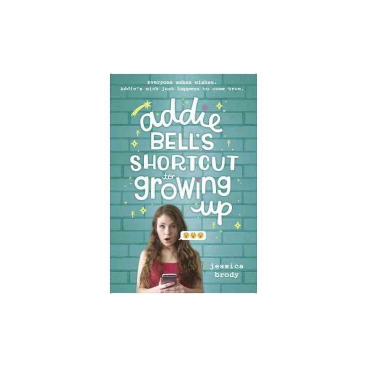 Addie Bell's Shortcut to Growing Up (Hardcover) (Jessica Brody)
