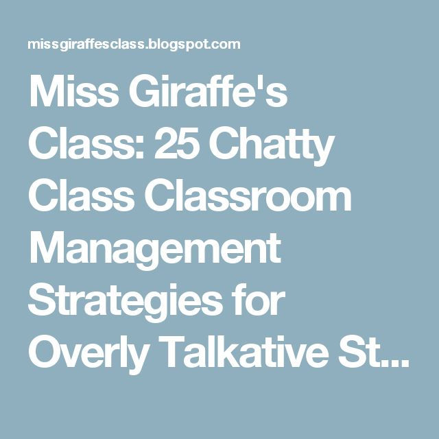 Miss Giraffe's Class: 25 Chatty Class Classroom Management Strategies for Overly Talkative Students