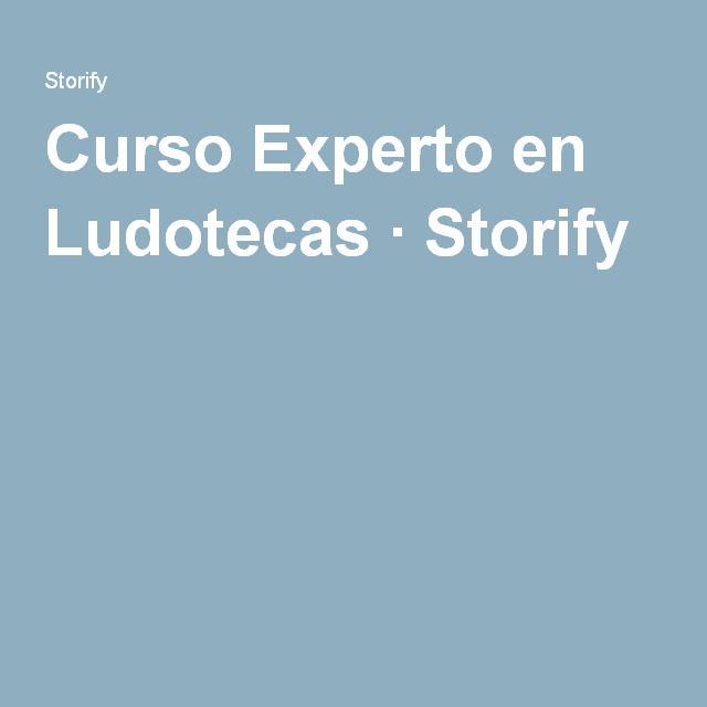 Curso Experto en Ludotecas · Storify