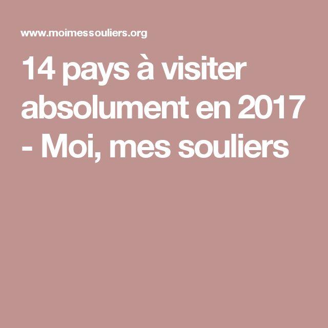 14 pays à visiter absolument en 2017 - Moi, mes souliers
