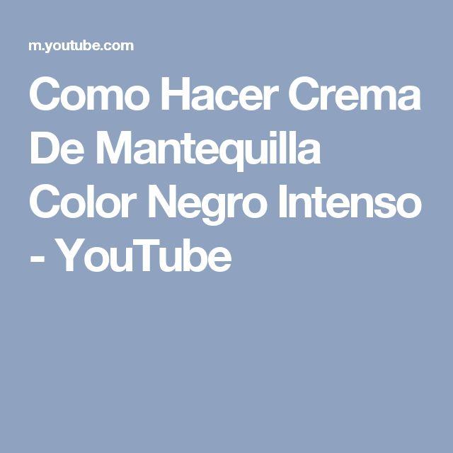 Como Hacer Crema De Mantequilla Color Negro Intenso - YouTube