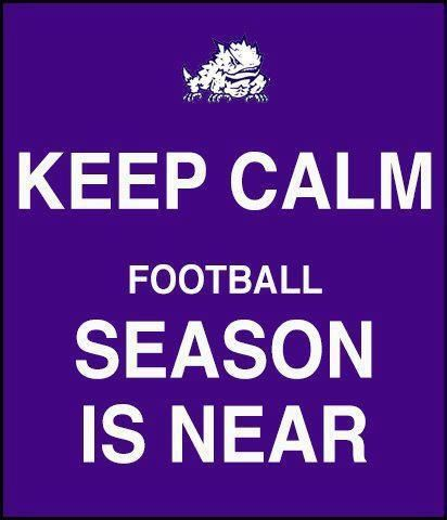 Big 12 Football kicks off next month! Keep Calm, Frog Fans!