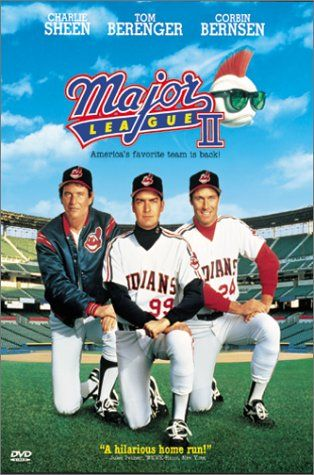 Major League II - my fav movie of all time!