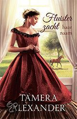 Fluister zacht haar naam -- Tamera Alexander
