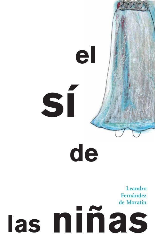 EL SÍ DE LAS NIÑAS (Moratín): Una obra de teatro en defensa de la libertad de las mujeres para elegir a sus maridos. http://www.auladeletras.net/literatura_secundaria/ejercicios/comprension_moratin.htm
