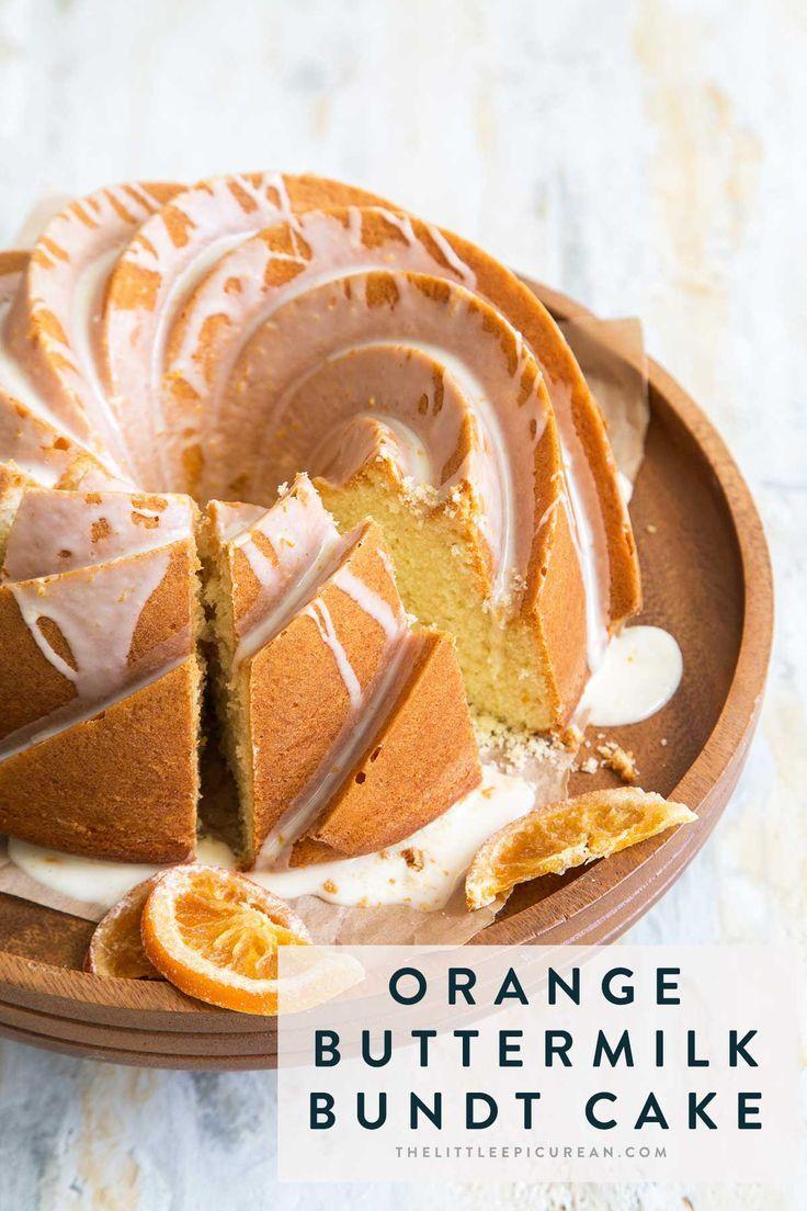 Orange Buttermilk Bundt Cake The Little Epicurean Recipe In 2020 Orange Buttermilk Bundt Cake Bundt Cake Bread Recipes Sweet