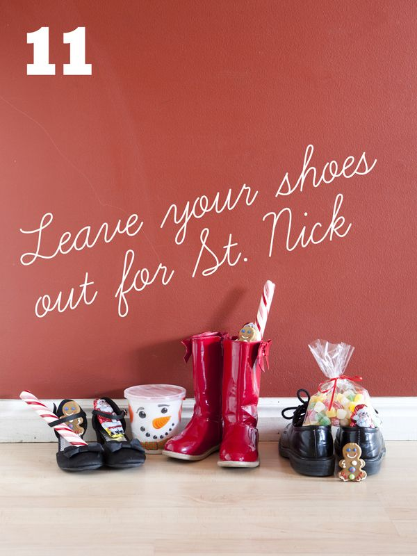 Cute Christmas tradition - Leave your shoes out for Santa one night early in December - with your Christmas list tucked inside.  When the kids wake up the next morning, Santa has taken their list and left them little treats.